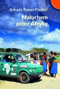 okladka_Maluchem przez Afryke_druk.indd